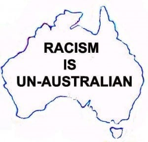 RACISM IS UNAUSTRALIAN