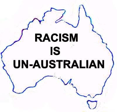 RACISM IS UNAUSTRALIAN