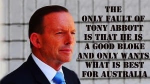 TONY ABBOTT GOOD BLOKE